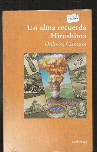 Un alma recuerda Hiroshima (TESTIMONIOS Y VIVENCIAS)
