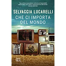 Che ci importa del mondo (Italian Edition)