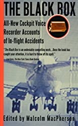 The Black Box: All-New Cockpit Voice Recorder Accounts Of In-flight Accidents by Malcolm Macpherson (1998-07-22)
