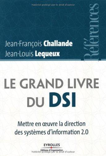 Le grand livre du DSI : Mettre en oeuvre la direction des systmes d'information 2.0