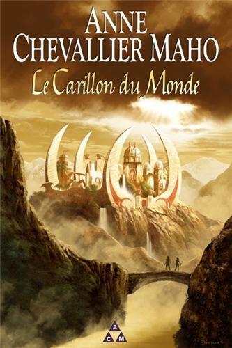 Le Carillon du Monde par Anne Chevallier Maho