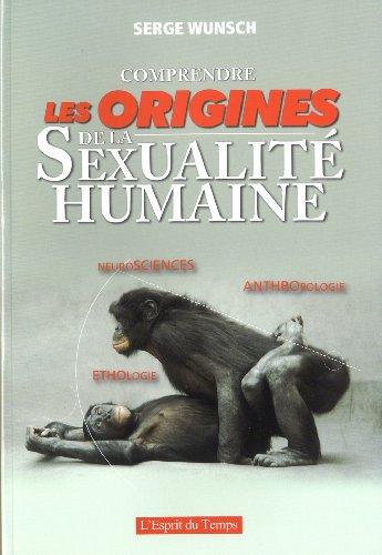 COMPRENDRE LES ORIGINES SEXUALITE HUMAINE