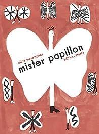 Mister papillon par Alice Meteignier