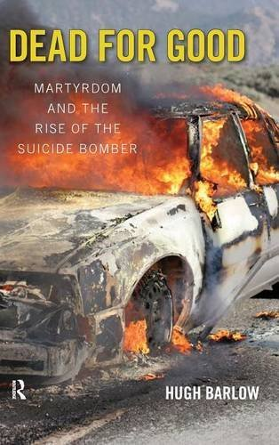 Dead for Good: Martyrdom and the Rise of the Suicide Bomber