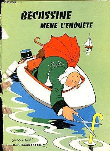 BECASSINE MENE L'ENQUETE - ILLUSTRATIONS DE JEAN TRUBERT.