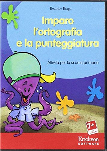 Imparo l'ortografia e la punteggiatura. Attivit per scuola primaria. Con CD-ROM