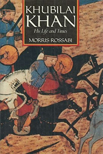 Khubilai Khan: His Life and Times First edition by Rossabi, Morris (1988) Hardcover