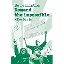 Be Realistic: Demand the Impossible by Mike Davis (2012-07-17)