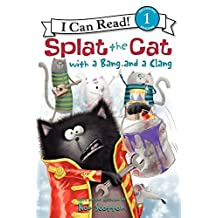 Splat the Cat with a Bang and a Clang (I Can Read! - Level 1 (Hardcover)) by Rob Scotton (2013-02-26)