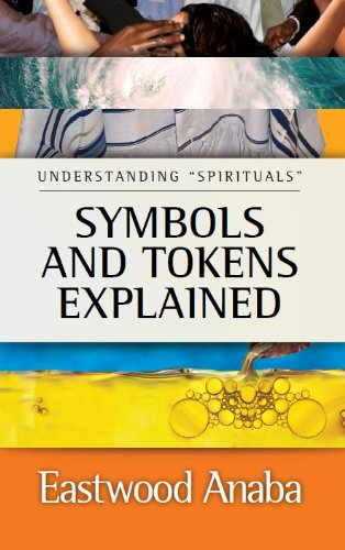 Symbols And Tokens Explained (Understanding Spirituals) (English Edition)