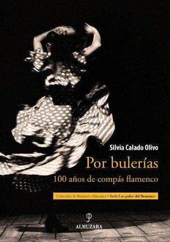 Por bulerías: 100 años de compás flamenco de Silvia Calado Olivo (1 oct 2009) Tapa blanda