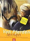 Von Pferden lernen: Wie der Umgang mit Pferden die Persönlichkeit entwickelt