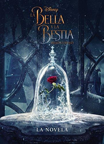 La Bella y la Bestia. La novela (Disney. La Bella y la...