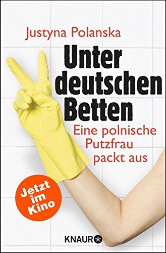 Unter deutschen Betten: Eine polnische Putzfrau packt aus (German Edition) por Justyna Polanska