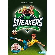 und das Torgeheimnis (Die Sneakers, Band 1)