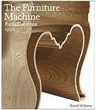 The Furniture Machine: Furniture Design Since 1990