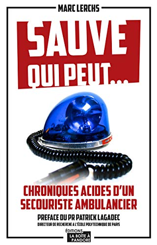 Sauve qui peut... chroniques acides d'un secouriste ambulancier