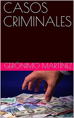 CASOS CRIMINALES por GERÓNIMO MARTÍNEZ