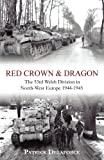 Red Crown & Dragon: 53rd Welsh Division in North-West Europe 1944-1945