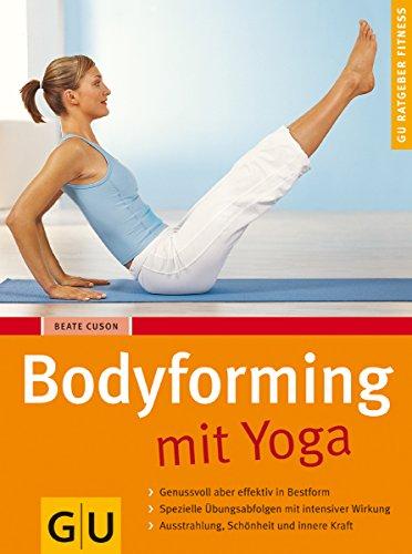 Bodyforming mit Yoga. par Beate Cuson