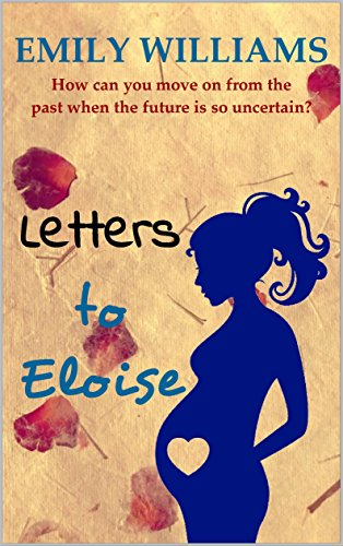Letters to Eloise: Fall in love with this heart-wrenching epistolary love story. by [Williams, Emily]