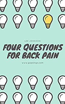 Four Questions for Back Pain by [Johnson, Lee]