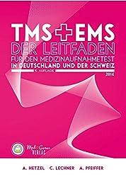 TMS & EMS 2016 - Der Leitfaden: Tipps, Tricks und Bearbeitungsstrategien für den Medizinertest in Deutschland und der Schweiz