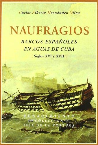 Portada del libro Naufragios Barcos Espa・Oles En Ag (Isla de la Tortuga)