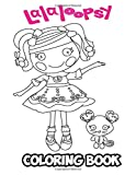 Lalaloopsy Coloring Book: Coloring Book for Kids and Adults, Activity Book with Fun, Easy, and Relaxing Coloring Pages (Perfect for Children Ages 3-5, 6-8, 8-12+)