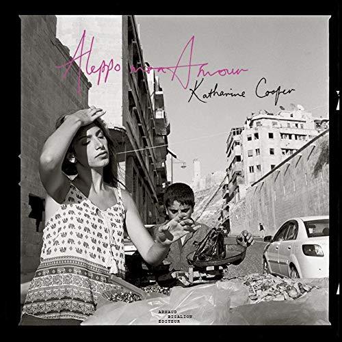 Aleppo mon amour par Katharine Cooper