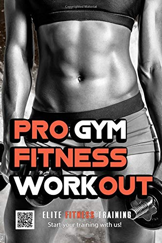 Pro Gym Fitness Workout: Journal Notebook For Cross Training Bodybuilders Keep Fit Fanatics por DMS Books