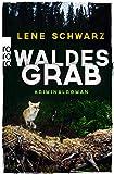 Buchinformationen und Rezensionen zu Waldesgrab von Lene Schwarz