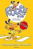 Rocky et Cie, tome 4 : Rocky et la sécurité routière