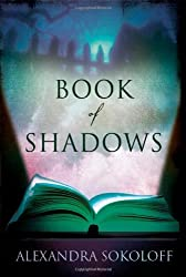Book of Shadows by Alexandra Sokoloff (2010-06-08)
