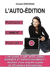 L'AUTO-ÉDITION POURQUOI COMMENT POUR QUI