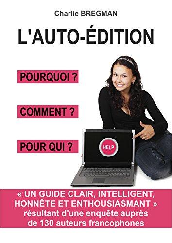 Couverture du livre L'AUTO-ÉDITION POURQUOI COMMENT POUR QUI
