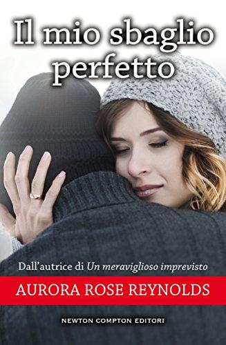 Il mio sbaglio perfetto (Until Series Vol. 2) di [Reynolds, Aurora Rose]