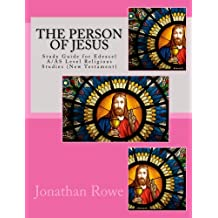 The Person of Jesus: Study Guide for Edexcel A/AS Level Religious Studies (New Testament): Volume 2 (New Testament Studies)