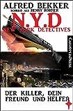 Henry Rohmer, N.Y.D. - Der Killer, dein Freund und Helfer (New York Detectives): Cassiopeiapress Thriller
