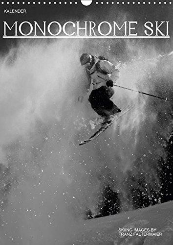 Monochrome Ski (Wandkalender 2018 DIN A3 hoch): Verschiedene Skimotive von meinen Reisen. Different b/w images of my skiing ventures (Monatskalender, ... [Kalender] [Apr 01, 2017] Faltermaier, Franz