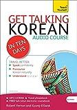 Get Talking Korean in Ten Days Beginner Audio Course: (Audio pack) The essential introduction to speaking and understanding (Teach Yourself: Get Talking)