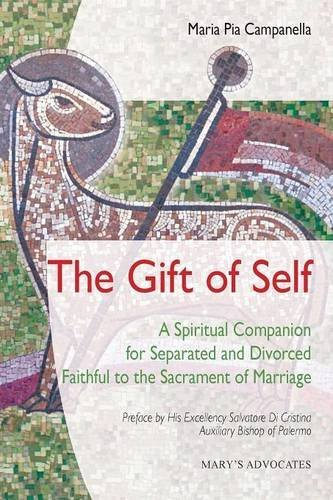 The Gift of Self: A Spiritual Companion for Separated and Divorced Faithful to the Sacrament of Marriage