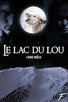 Le lac du Lou (French Edition) by [Melu, Caro]