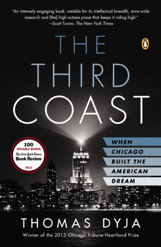 The Third Coast: When Chicago Built the American Dream de [Dyja, Thomas L