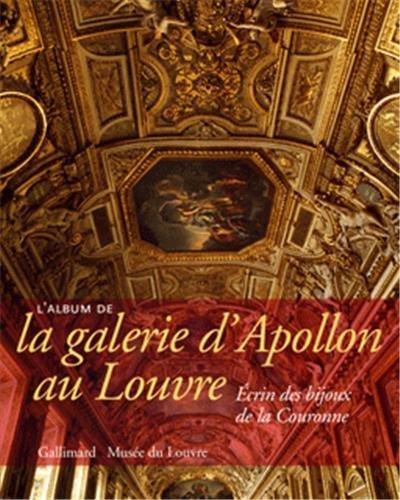 L'Album de la galerie d'Apollon au Louvre: crin des bijoux de la Couronne