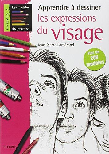 Apprendre à dessiner les expressions du visage par Jean-Pierre Lamérand
