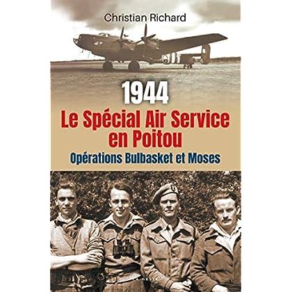 1944 le Special Air Service (Sas) en Poitou - Operation Bulbasket et Moses