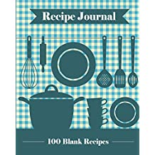 Recipe Journal: 100 Blank Recipe Templates You Can Use to Create Your Own Custom Cookbook [8 x 10 Inches / Blue]