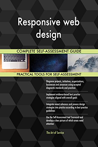 Responsive web design All-Inclusive Self-Assessment - More than 700 Success Criteria, Instant Visual Insights, Comprehensive Spreadsheet Dashboard, Auto-Prioritized for Quick Results