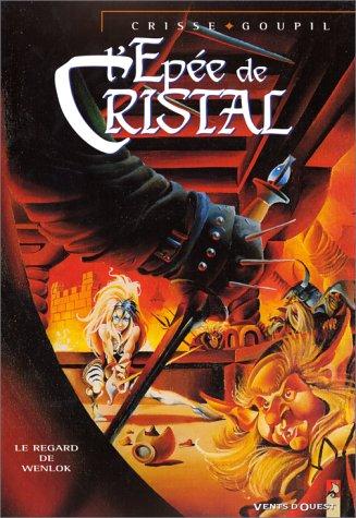 L'Epée de cristal, tome 2 : Le Regard de Wenlock
